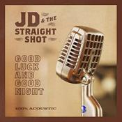 JD & The Straight Shot - Good Luck And Good Night (Music CD)