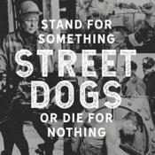 Street Dogs - Stand For Something Or Die For Nothing (Music CD)