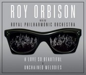 Roy Orbison - A Love So Beautiful / Unchained Melodies (Music CD)