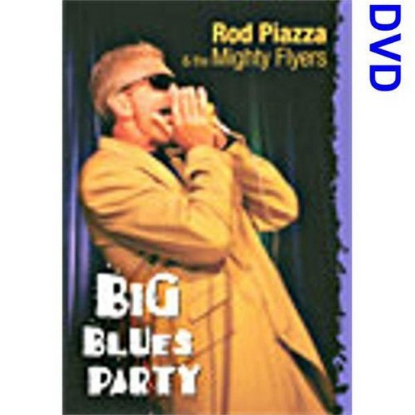 Rod Piazza And The Mighty Flyers - Big Blue Party (DVD)