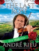 André Rieu: The Last Rose - Live in Dublin DVD