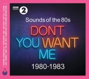 Various Artists - Sounds Of The 80s  Dont You Want Me (1980-1983) (Music CD)