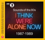 Various Artists - Sounds Of The 80s  I Think Were Alone Now (1987-1989) (Music CD)