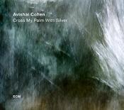 Avishai Cohen - Cross My Palm with Silver (Music CD)