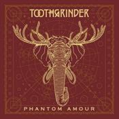 Toothgrinder - Phantom Amour (Music CD)