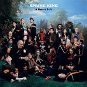 Spring King - A Better Life (Music CD)
