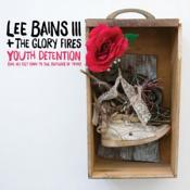 Lee Bains III - Youth Detention (Music CD)