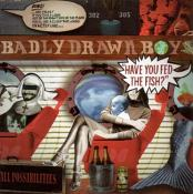 Badly Drawn Boy - Have You Fed The Fish? (Music CD)
