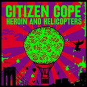 Citizen Cope - Heroin And Helicopters (Music CD)