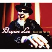 Bryan Lee - Play One For Me (Music CD)