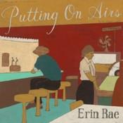 Erin Rae - Putting On Airs (Music CD)