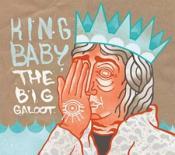 King Baby - Big Galoot (Music CD)