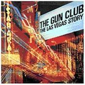 The Gun Club - The Las Vegas Story (Music CD)
