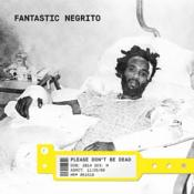 Fantastic Negrito - Please Don't Be Dead (Music CD)