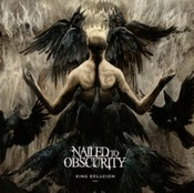 Nailed To Obscurity - King Delusion (Music CD)