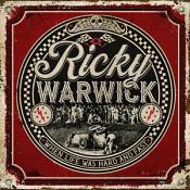 Ricky Warwick - When Life Was Hard & Fast (incl. bonus CD  Stairwell Troubadour )
