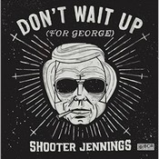 Shooter Jennings - Don't Wait Up (For George) (Music CD)
