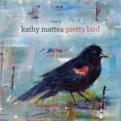 Kathy Mattea - Pretty Bird (Music CD)