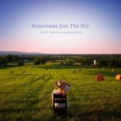 Mary Chapin Carpenter - Sometimes Just the Sky (Music CD)