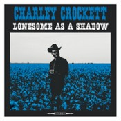 Charley Crockett - Lonesome As A Shadow (Music CD)