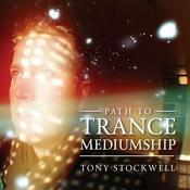 Tony Stockwell - Path to Trance Mediumship (Music CD)
