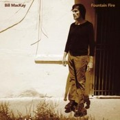 Bill MacKay - Fountain Fire (Music CD)