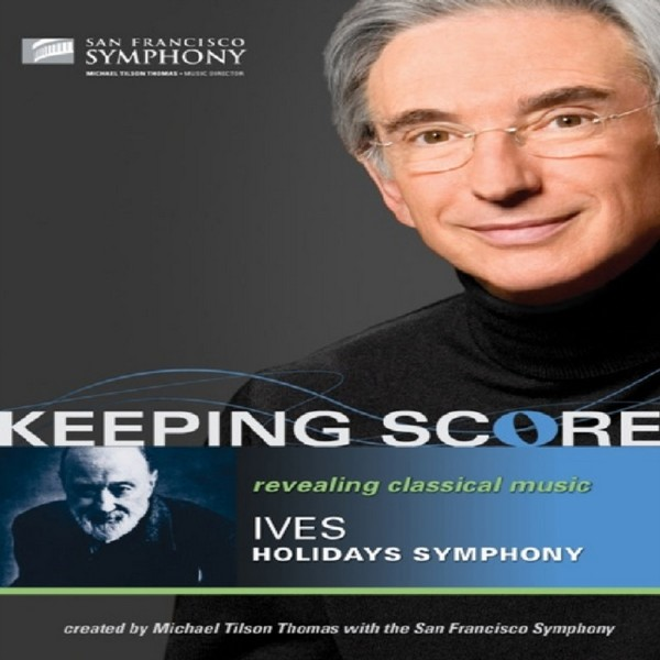 Michael Tilson Thomas / San Francisco Symphony - Keeping Score - Ives - Holidays Symphony (Blu-Ray)