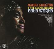Naomi Shelton & the Gospel Queens - Cold World (Music CD)