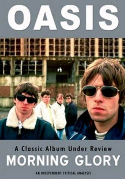Oasis - Morning Glory - A Classic Album Under Review (DVD)
