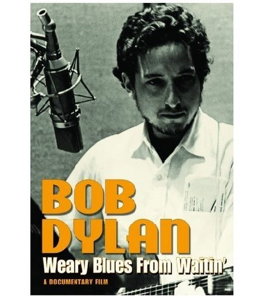 Bob Dylan - Weary Blues From Waitin'