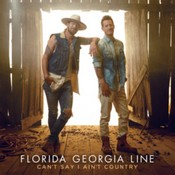Florida Georgia Line - Can't Say I Ain't Country (Music CD)