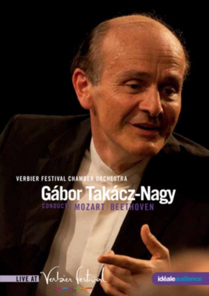Verbier Festival 2012 - Gabor Takacz-Nagy Conducts Mozart And Beethoven (DVD)
