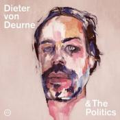 Dieter von Deurne & the Politics - Dieter Von Deurne & the Politics (Music CD)