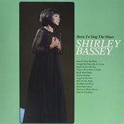 Shirley Bassey - Born to Sing the Blues [VINYL]