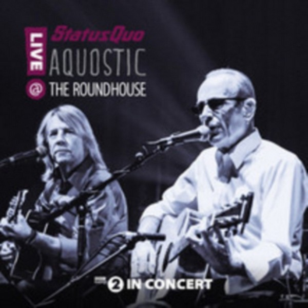 Status Quo - Aquostic! Live at The Roundhouse (Blu Ray)