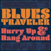 Blues Traveler - Hurry Up & Hang Around (Music CD)