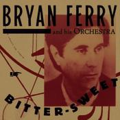 Bryan Ferry - Bitter-Sweet (Deluxe) (Music CD)