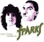 Sparks - Past Tense - The Best of Sparks (Box Set)