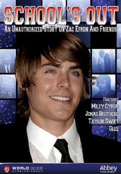 Schools Out - An Unauthorised Story On Zac Efron And Friends  (DVD)