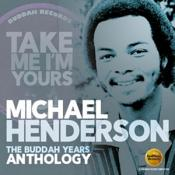 Michael Henderson - TAKE ME I'M YOURS: THE BUDDAH YEARS ANTHOLOGY (Music CD)