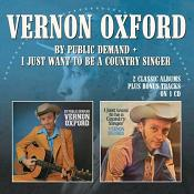 Vernon Oxford - I Just Want To Be A Country Singer Expanded Edition (Music CD)