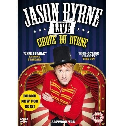 Jason Byrne Live - Cirque Du Byrne