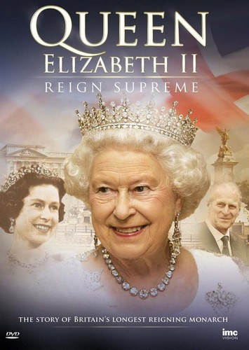 Queen Elizabeth Ii - Reign Supreme - The Story Of Britains Longest Reigning Monarch (DVD)