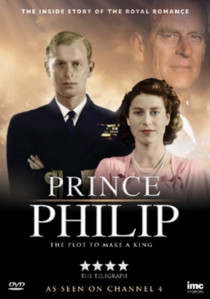 Prince Phillip - A Plot To Make A King (DVD)