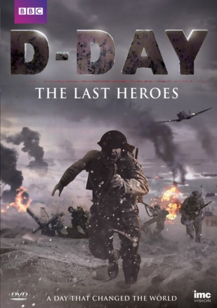 D Day: the Last Heroes [DVD] As seen on BBC One