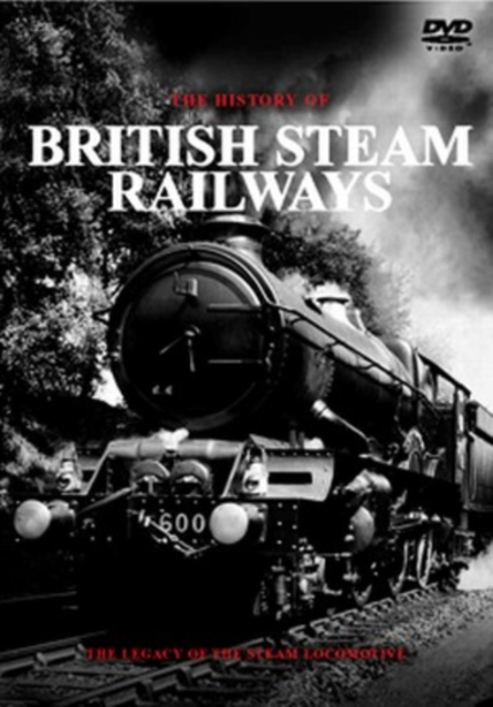 History Of British Steam Railways (DVD)