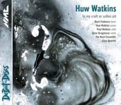 Huw Watkins: In My Craft or Sullen Art (Music CD)