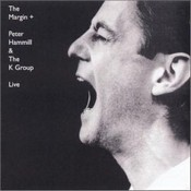 Peter Hammill/K Group (The) - Margin  The