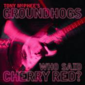 Groundhogs - Who Said Cherry Red? (Music CD)