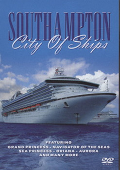 Southampton - City Of Ships (DVD)